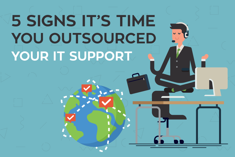 5 signs it's time you outsource your IT support